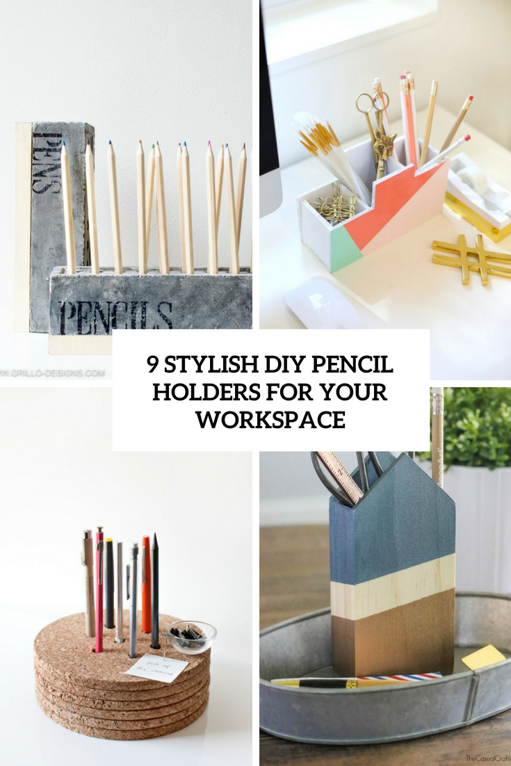 9 Stylish DIY Pencil Holders For Your Workspace