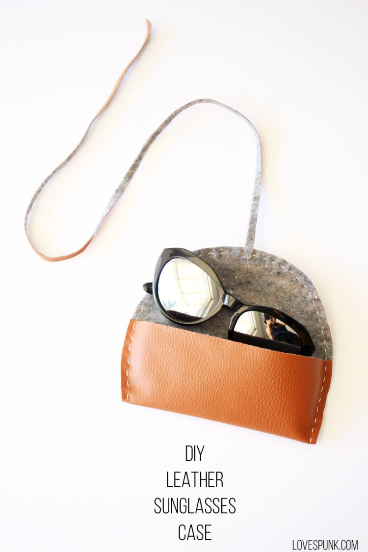 DIY leather sunglasses case with a felt lining (via www.lovespunk.com)