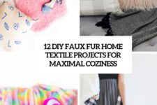 12 diy faux fur home textiles for maximal coziness cover