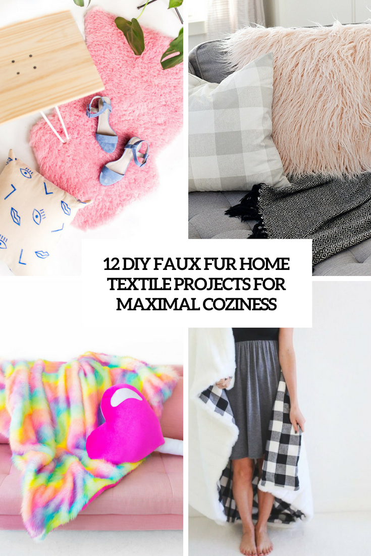 12 DIY Faux Fur Home Textile Projects For Maximal Coziness