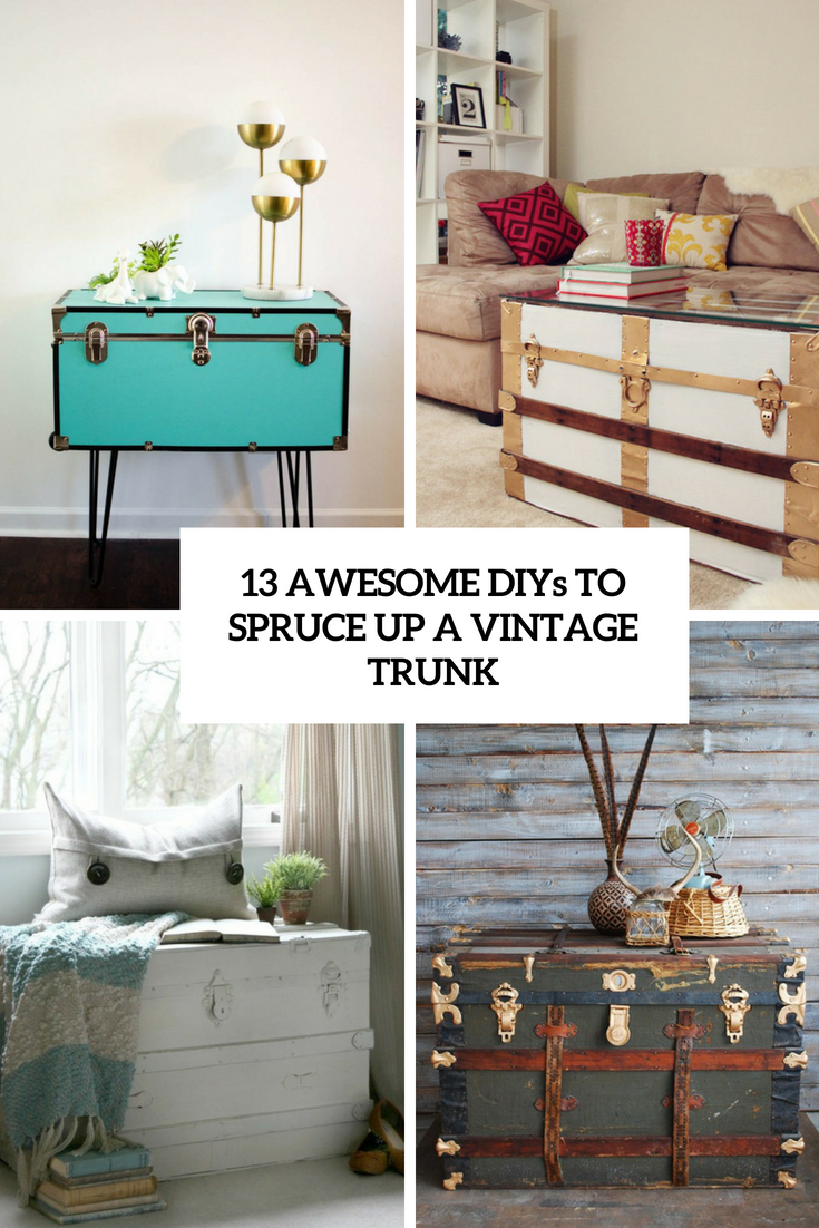 13 Awesome DIYs To Spruce Up A Vintage Trunk