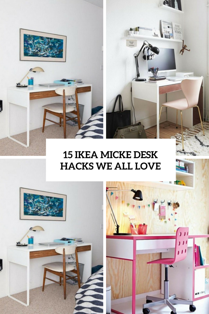 15 IKEA Micke Desk Hacks We All Love