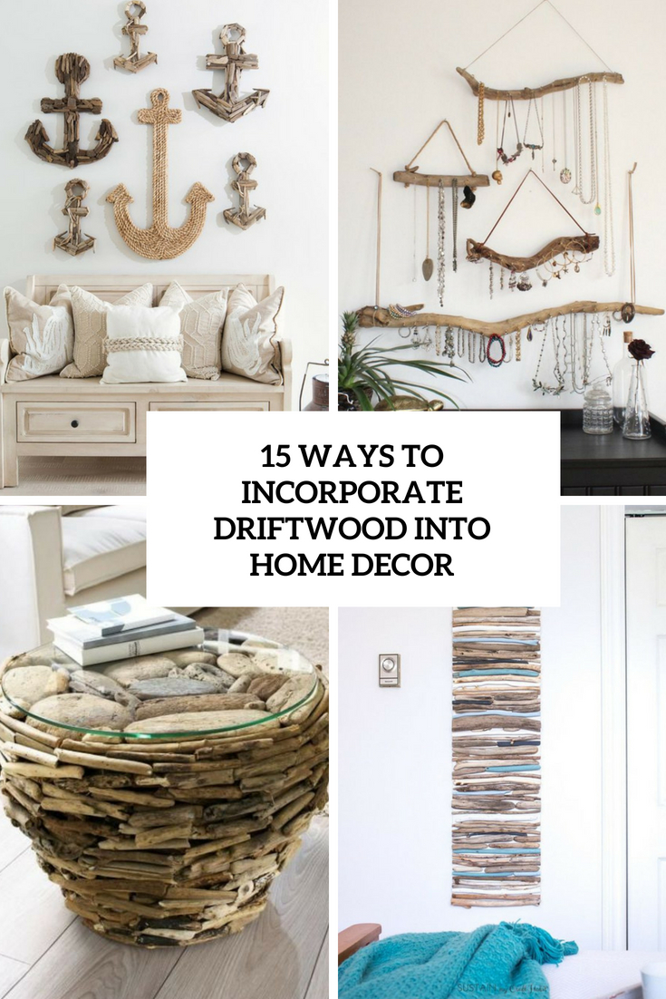 ways to incorporate driftwood into home decor cover