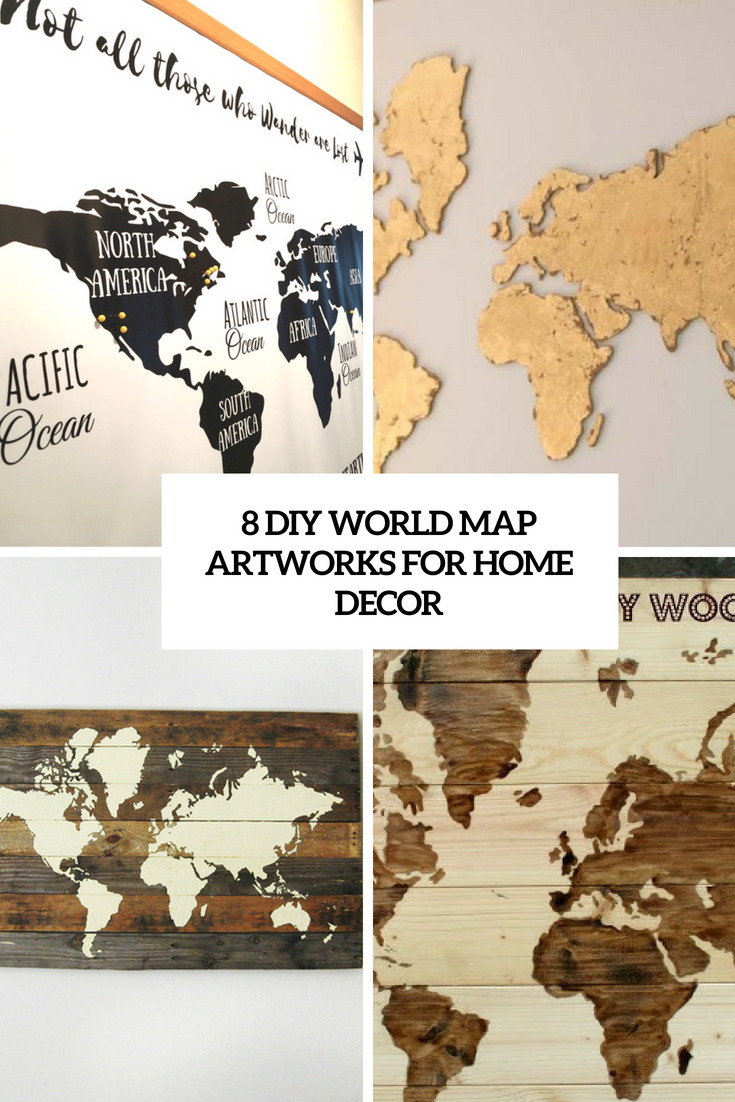 8 DIY World Map Artworks For Home Decor