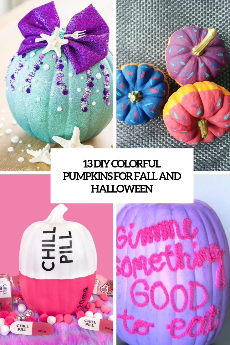 13 DIY Colorful Pumpkins For Fall And Halloween