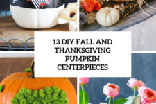 13 diy fall and thanksigiving pumpkin centerpieces cover