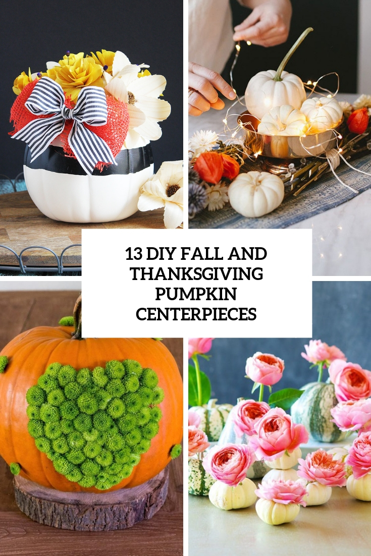 13 DIY Fall And Thanksgiving Pumpkin Centerpieces
