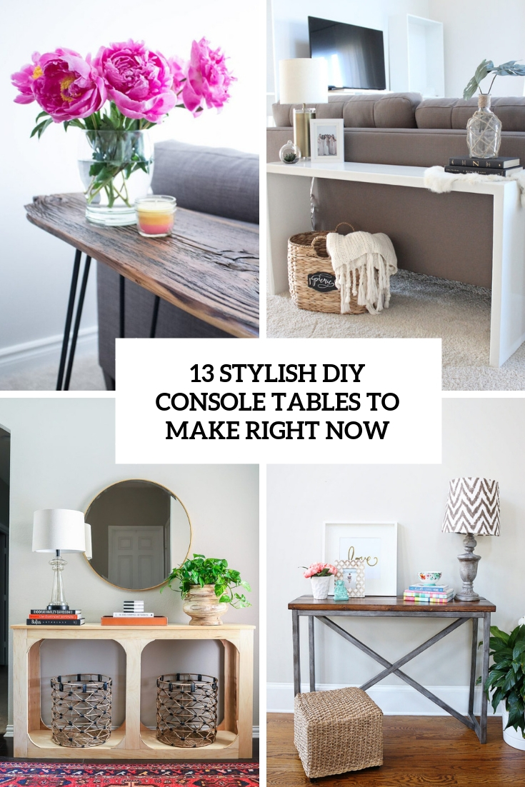13 Stylish DIY Console Tables To Make Right Now