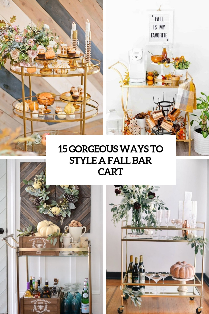 gorgeous ways to style a fall bar cart cover
