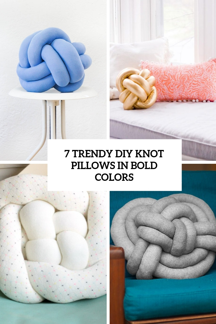 7 Trendy DIY Knot Pillows In Bold Colors