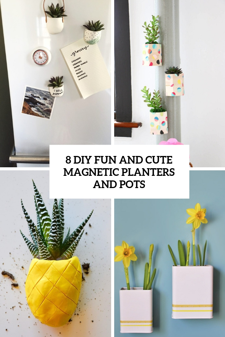 8 Fun And Cute DIY Magnetic Planters And Pots