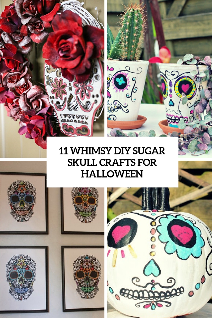 11 Whimsy DIY Sugar Skull Crafts For Halloween