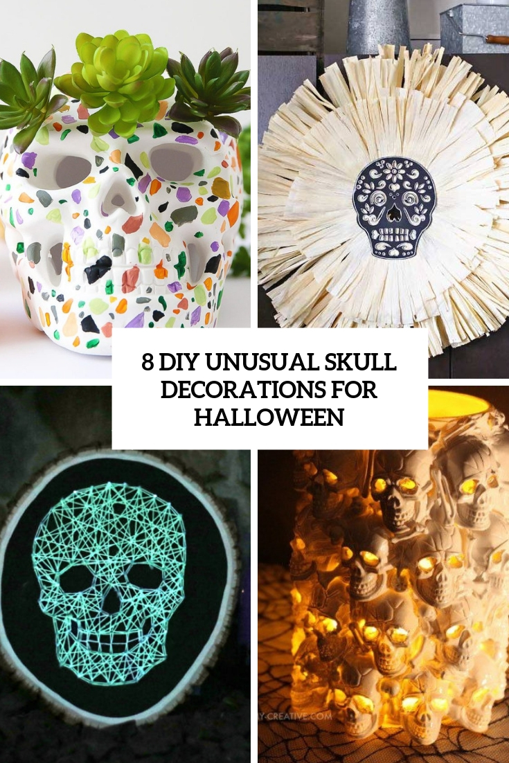 8 DIY Unusual Skull Decorations For Halloween
