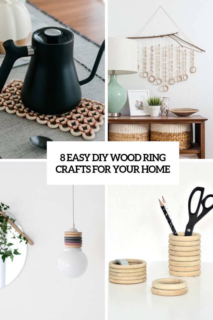 8 Easy DIY Wood Ring Crafts For Your Home