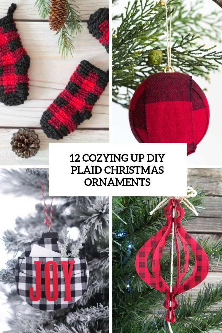 12 Cozying Up DIY Plaid Christmas Ornaments