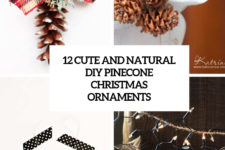 12 cute and natural diy pinecone christmas ornaments cover