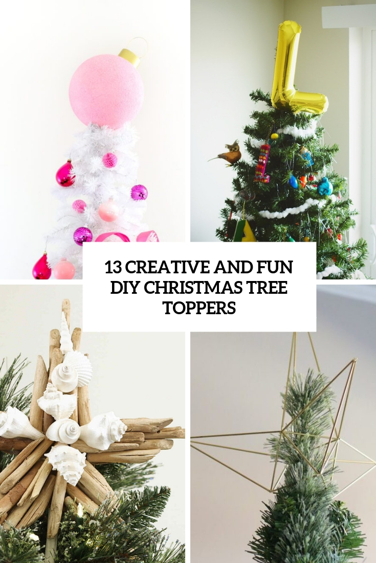 13 Creative And Fun Diy Christmas Tree Toppers Shelterness
