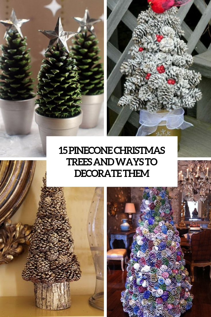 15 Pinecone Christmas Trees And Ways To Decorate Them