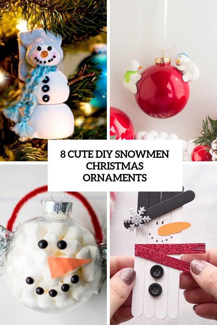 8 Cute DIY Snowmen Christmas Ornaments