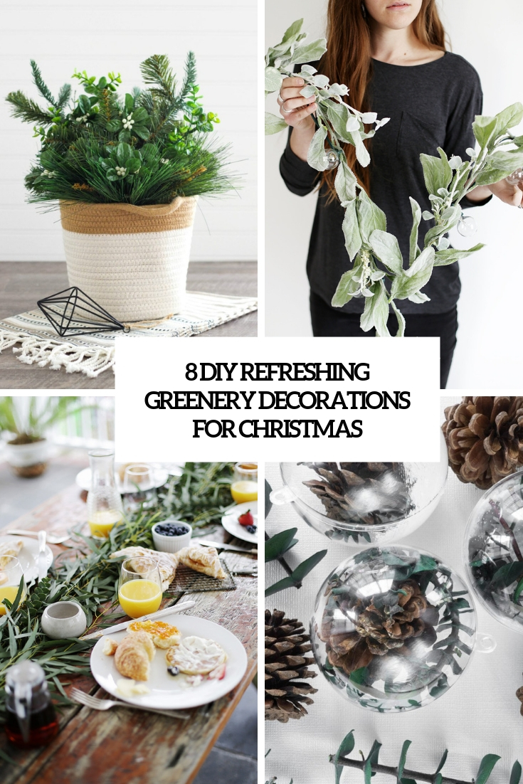 8 DIY Refreshing Greenery Decorations For Christmas
