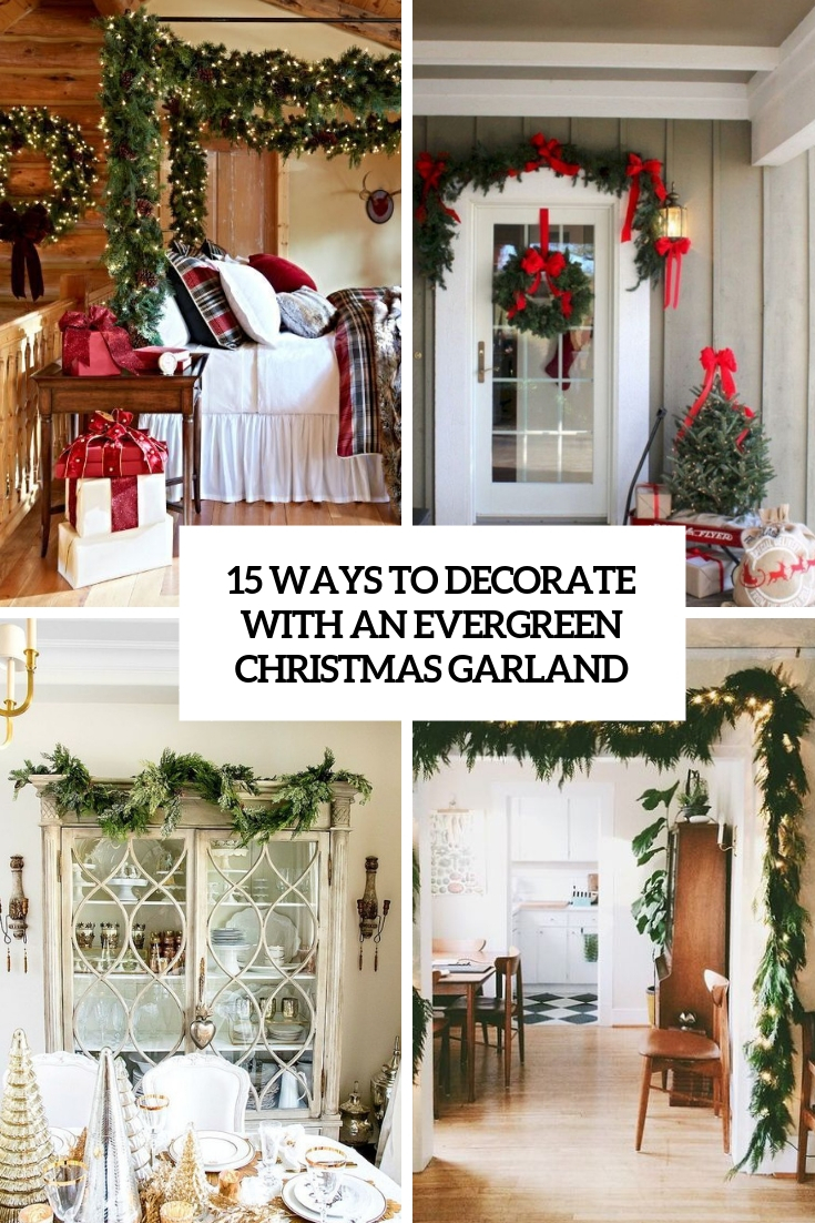ways to decorate with an evergreen christmas garland cover
