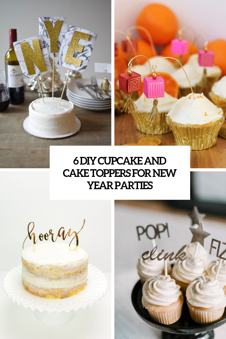 6 diy cupcake and cake toppers for new year parties cover