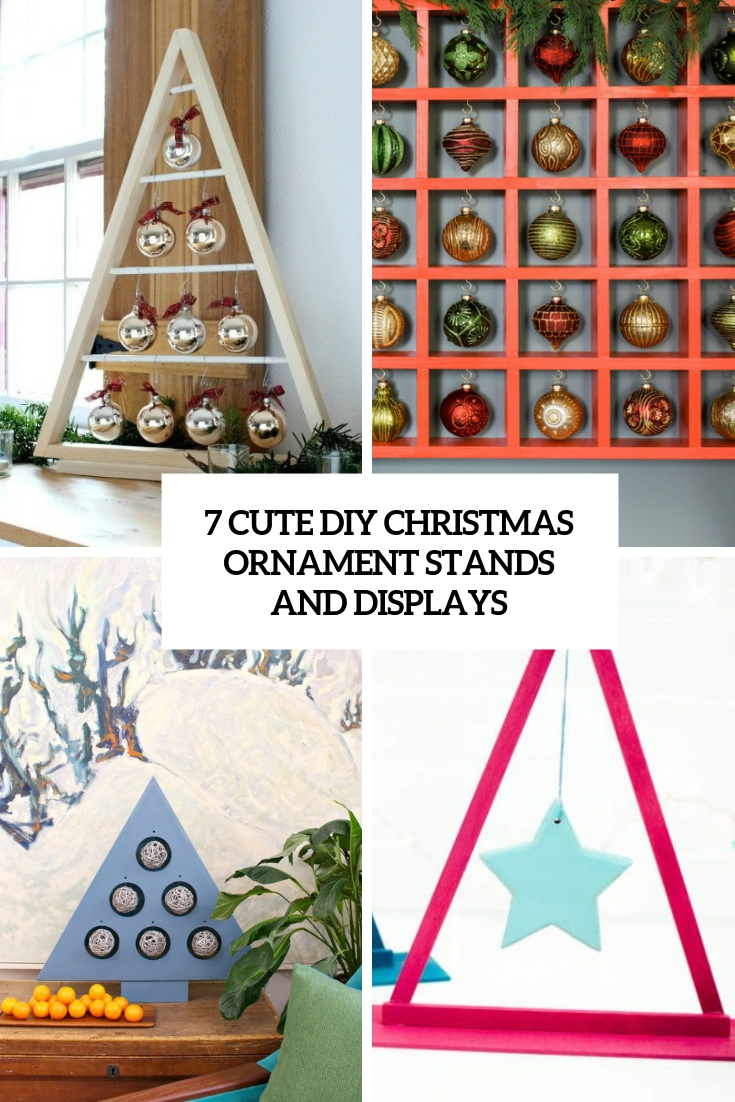 7 Cute DIY Christmas Ornament Stands And Displays