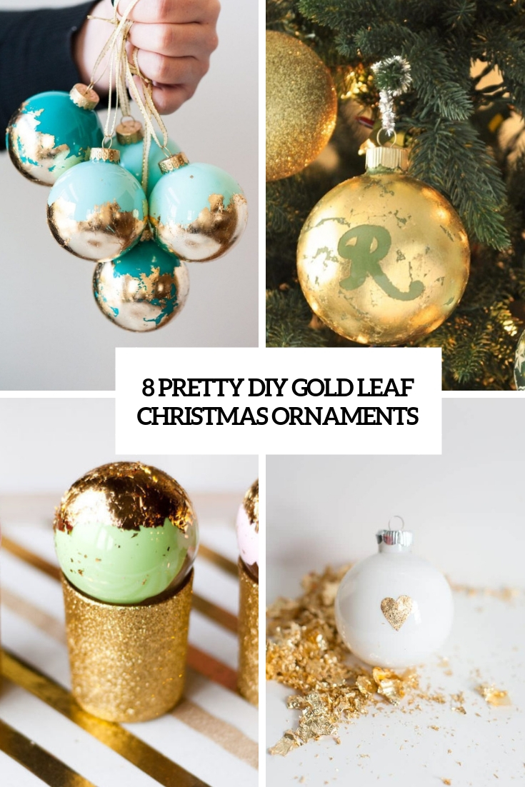 8 Pretty DIY Gold Leaf Christmas Ornaments