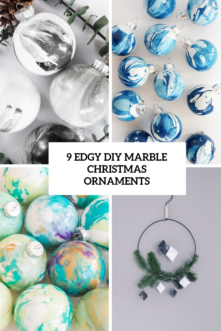 9 edgy diy marble christmas ornaments cover