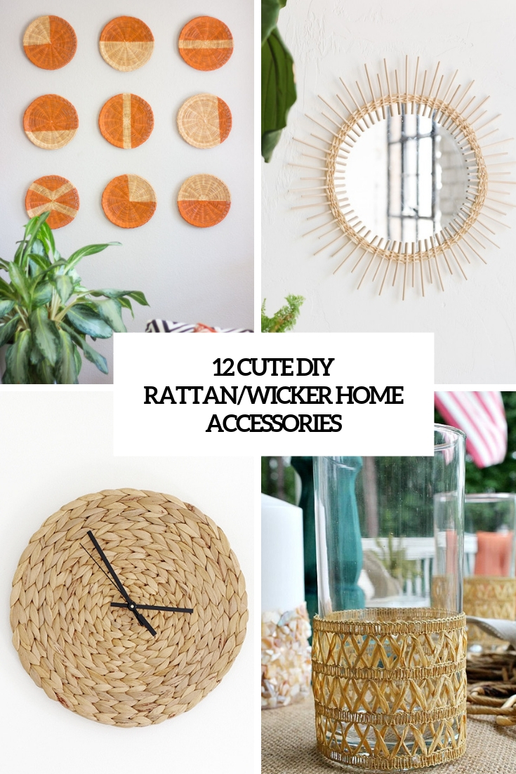 12 Cute DIY Rattan/Wicker Home Accessories