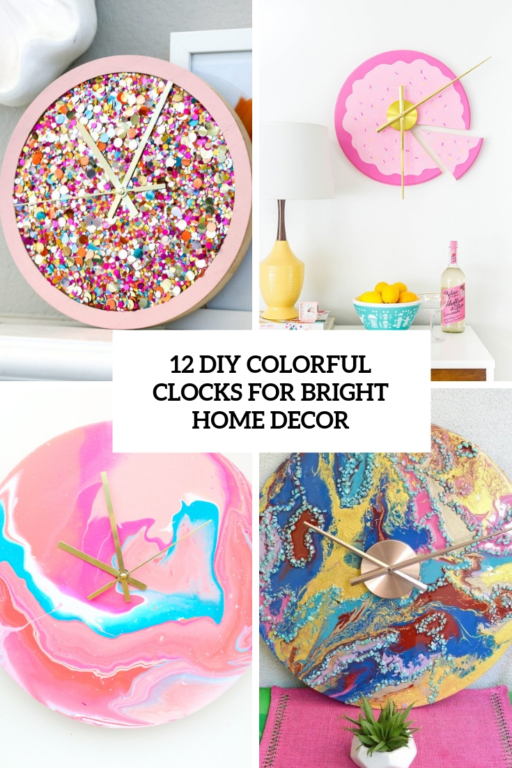 12 DIY Colorful Clocks For Bright Home Decor