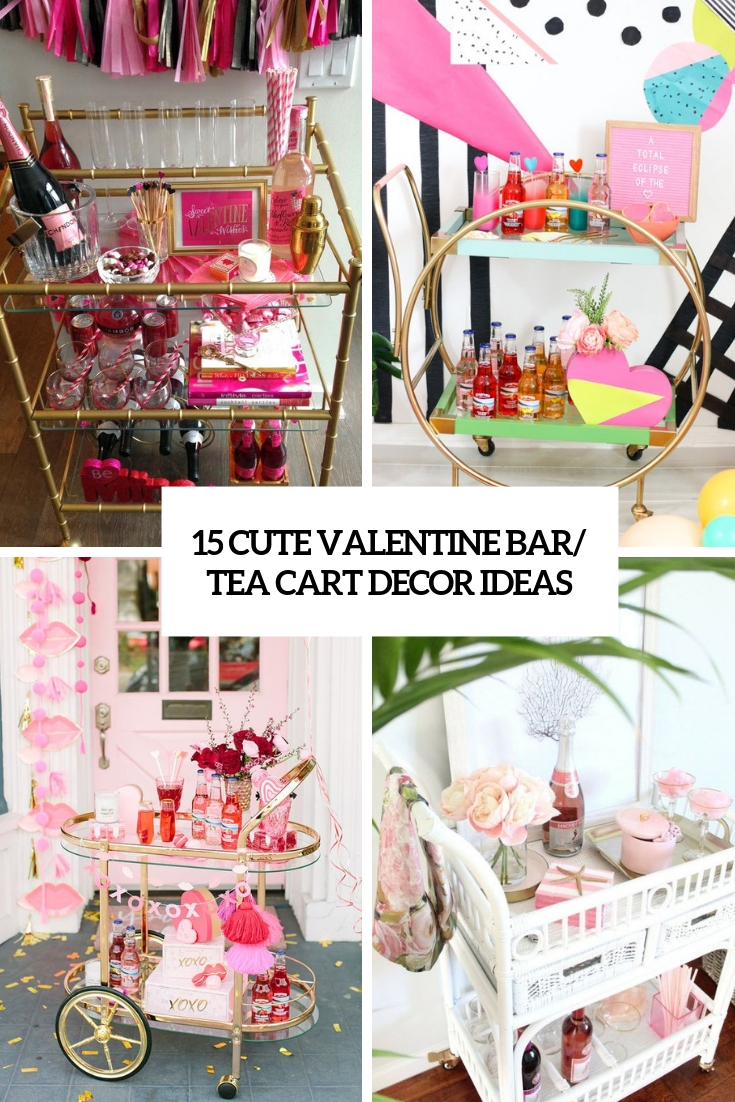15 Cute Valentine Bar/Tea Cart Decor Ideas