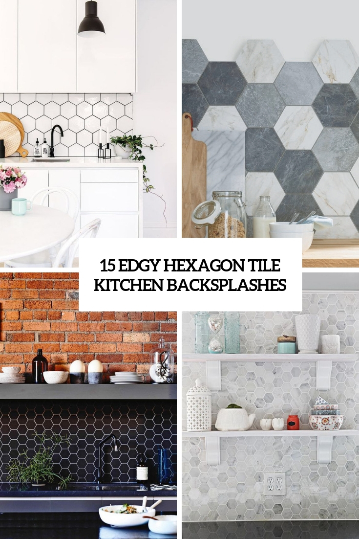 - 15 Edgy Hexagon Tile Kitchen Backsplashes - Shelterness