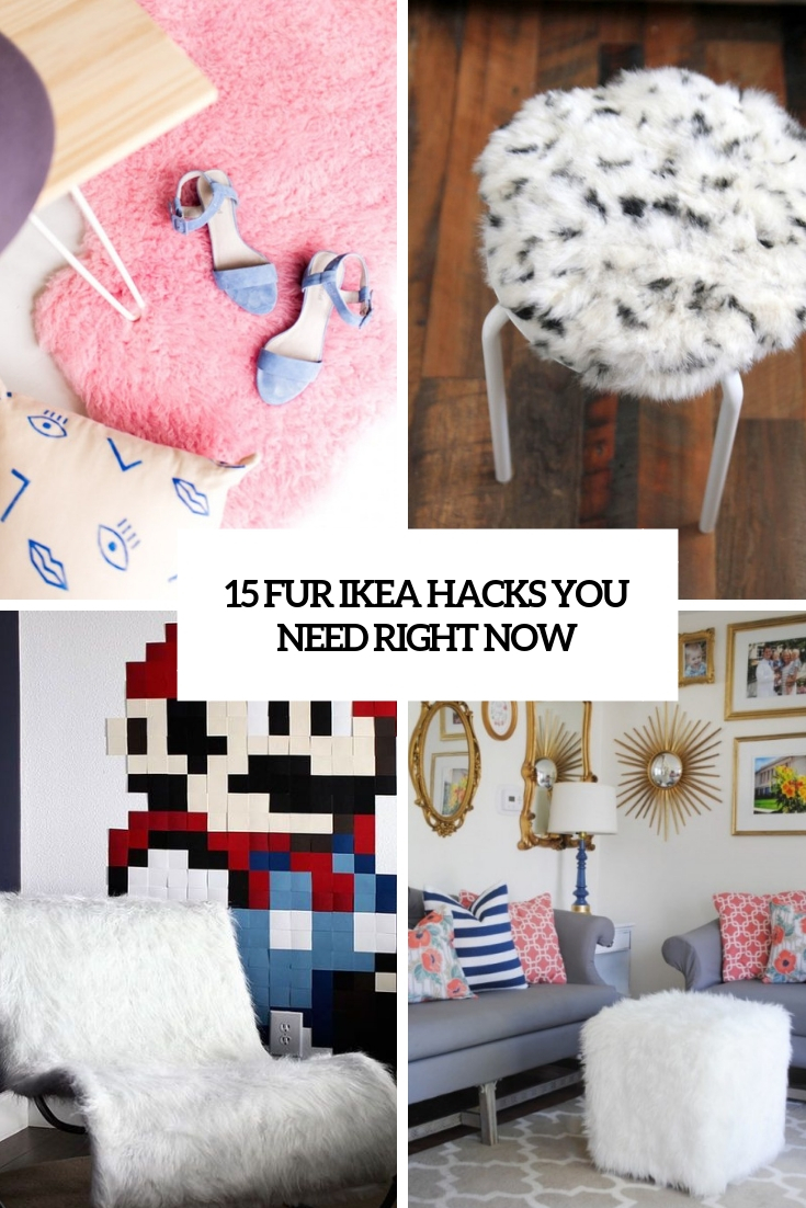 15 Fur IKEA Hacks You Need Right Now