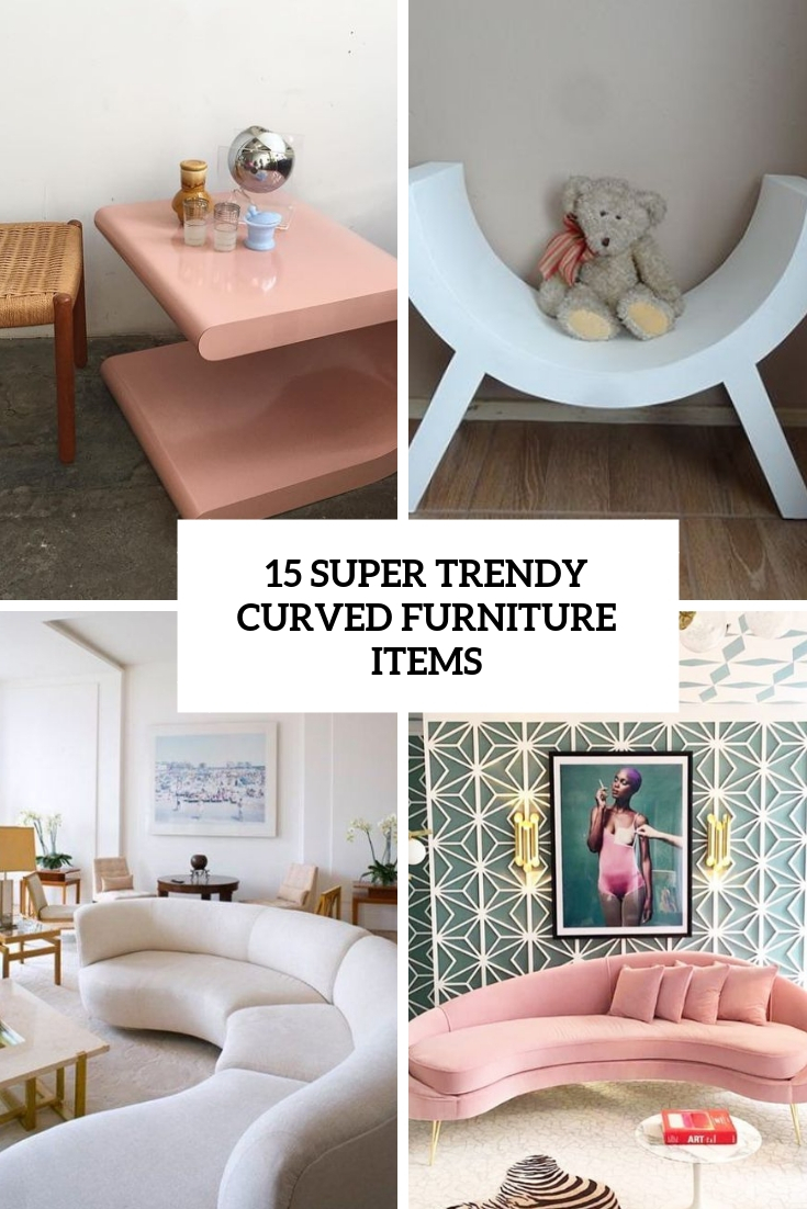 super trendy curved furniture items cover