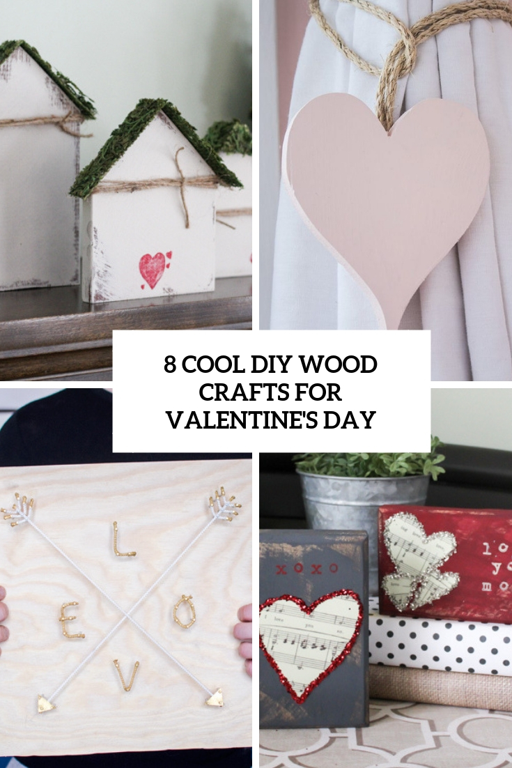 8 Cool DIY Wood Crafts For Valentine's Day