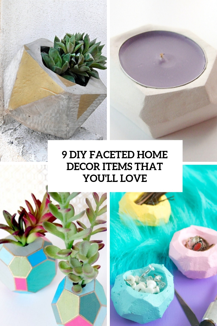 9 diy faceted home decor items that you'll love cover