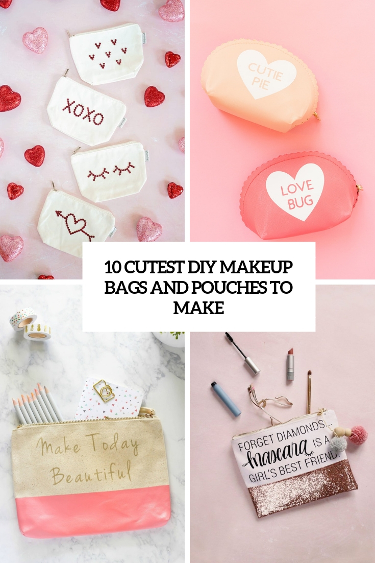 10 Cutest DIY Makeup Bags And Pouches To Make