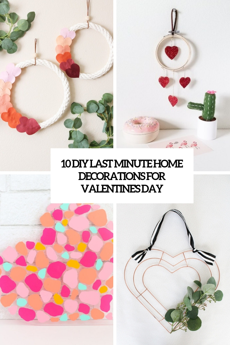 10 DIY Last Minute Home Decorations For Valentine's Day