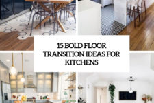 15 bold floor transition ideas for kitchens cover