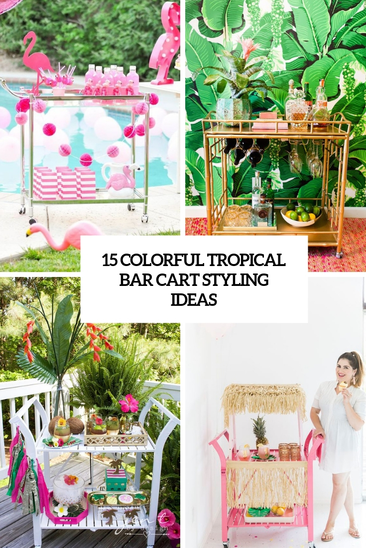 colorful tropical bar cart styling ideas cover