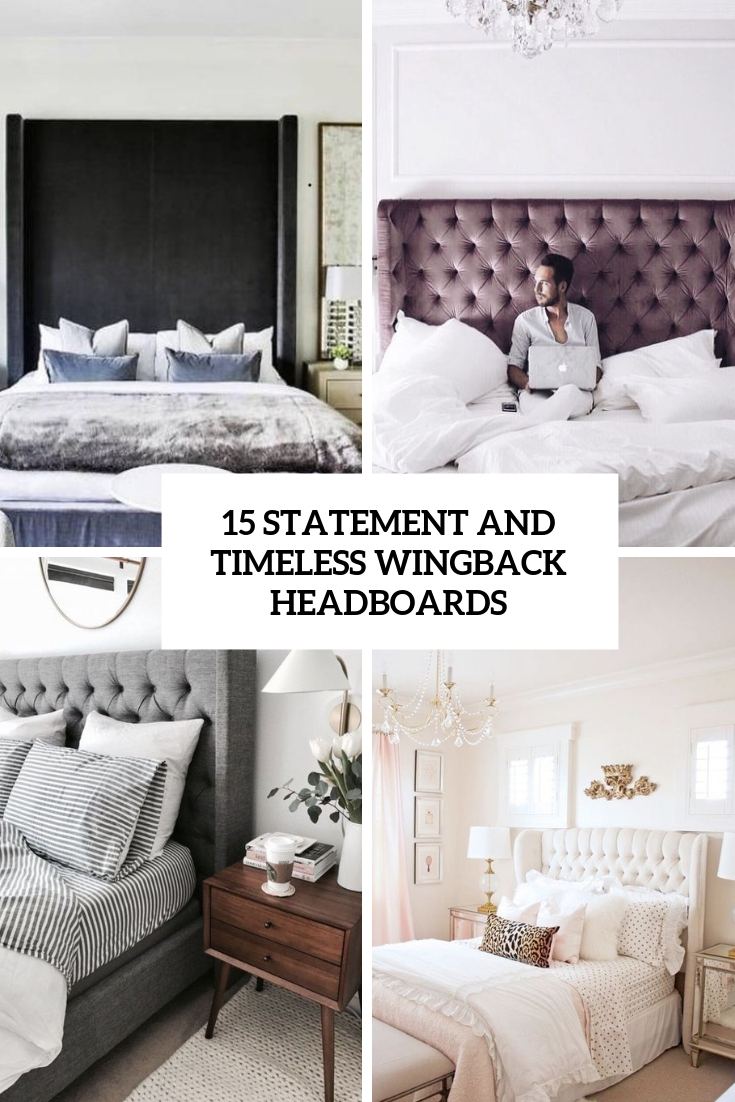 15 Statement And Timeless Wingback Headboards