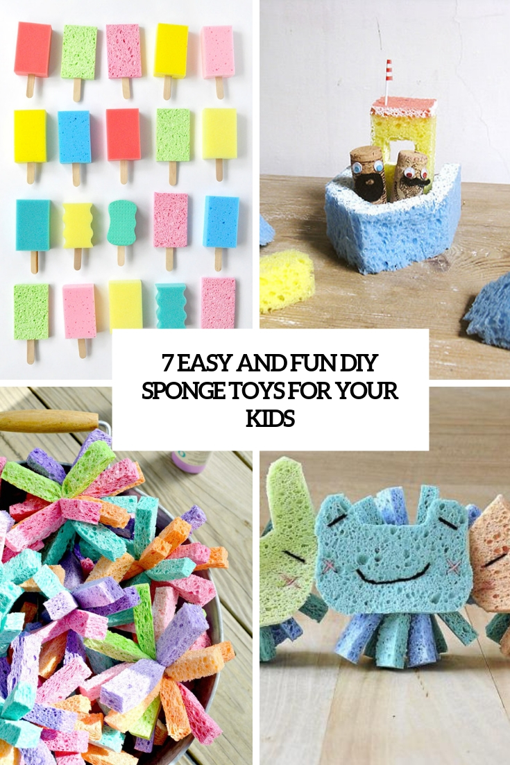 7 Easy And Fun DIY Sponge Toys For Your Kids