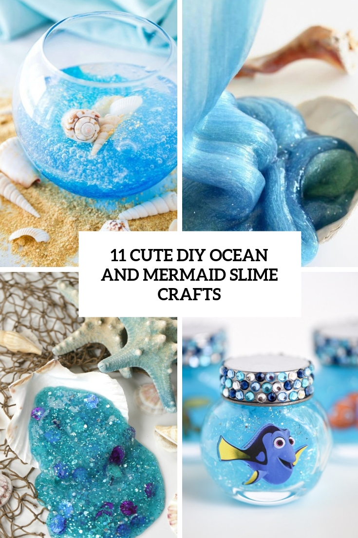 11 Cute DIY Ocean And Mermaid Slime Crafts