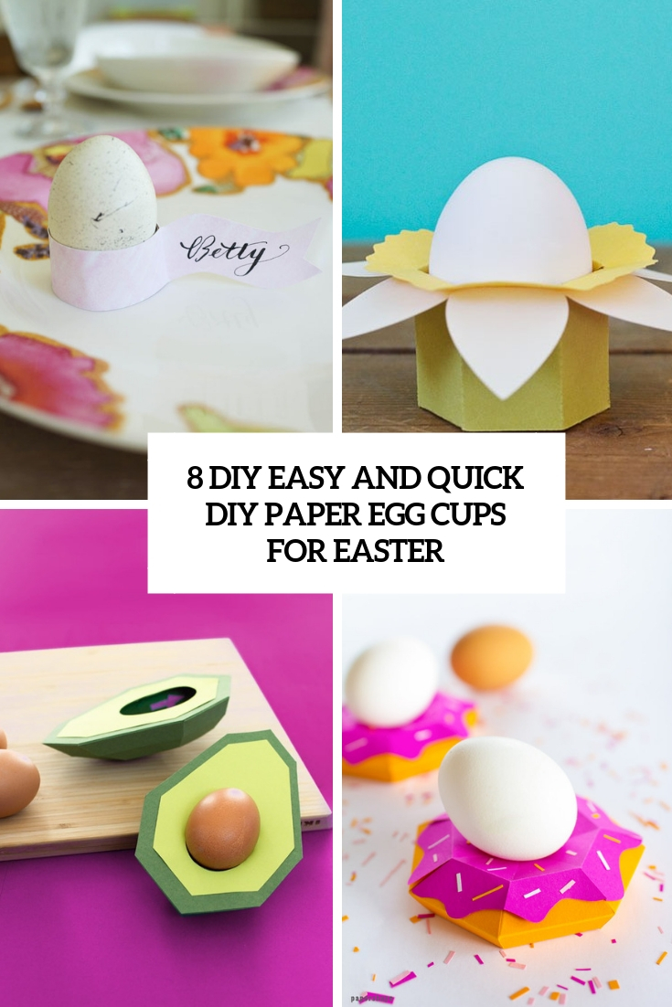 8 Easy And Quick DIY Paper Egg Cups For Easter