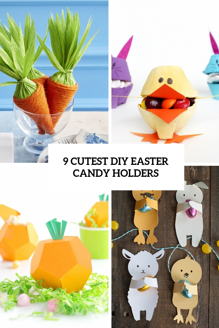9 Cutest DIY Easter Candy Holders