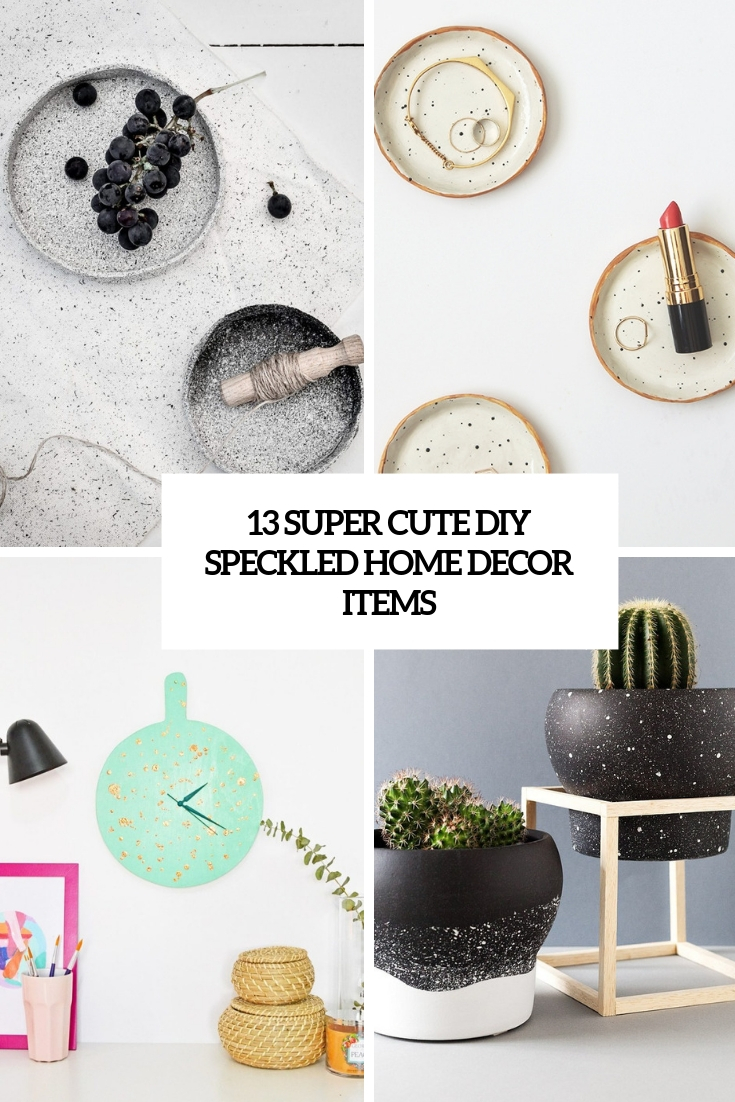 13 Super Cute DIY Speckled Home Decor Items