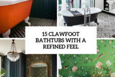 15 clawfoot bathtubs with a refined feel cover