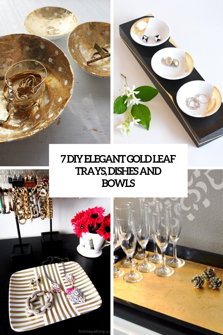 7 diy elegant gold leaf trays, dishes and bowls cover