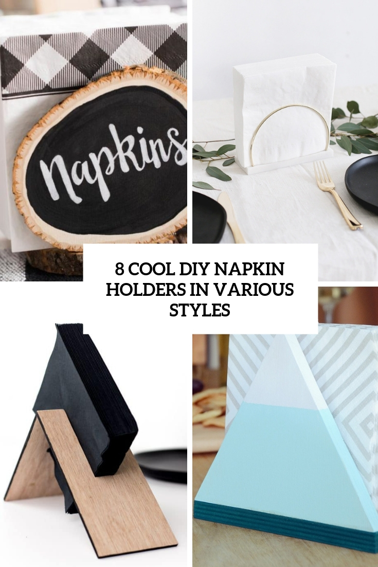 8 Cool DIY Napkin Holders In Various Styles